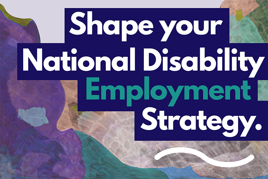 Shape your national disability employment strategy